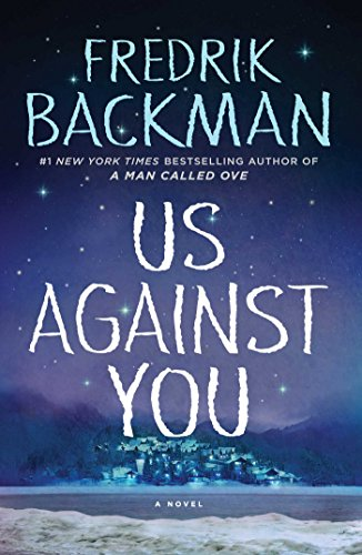 Us Against You: A Novel (Beartown) by [Backman, Fredrik]