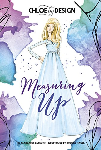 [L6DMs.D.o.w.n.l.o.a.d] Chloe by Design: Measuring Up by Margaret Gurevich Margaret Gurevich Margaret Gurevich R.A.R