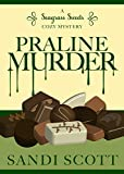Praline Murder: A Seagrass Sweets Cozy Mystery (Book 4)