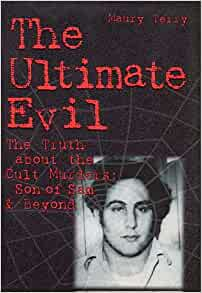 Ultimate Evil : The Truth about the Cult Murders: Son of Sam and Beyond: Terry, Maury, Illustrated with Photographs: 9780760713938: Amazon.com: Books