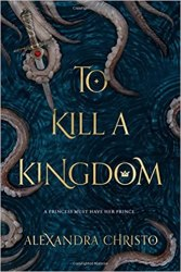 To Kill a Kingdom by Alexandra Christo