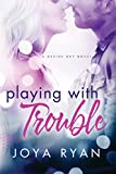 Playing With Trouble (Desire Bay)