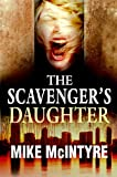 The Scavenger's Daughter: A Tyler West Mystery