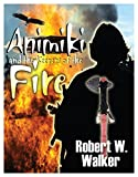 Animiki & the Keepers of the Fire