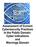 Assessment of Current Cybersecurity Practices in the Public Domain: Cyber Indications and Warnings Domain