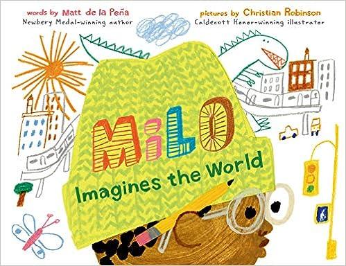 Milo Imagines the World by Matt de la Peña and illustrated by Christian Robinson