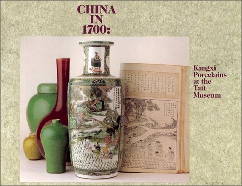China in 1700: Kangxi Porcelains at the Taft Museum, Cincinnati, Ohio