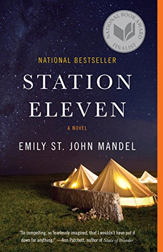 Station Eleven: A novel by [Mandel, Emily St. John]