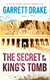 The Secret of the King's Tomb (A Richard Halliburton Adventure Book 1)