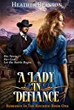A Lady in Defiance : A Christian Historical Western Romance Set in Colorado (Romance in the Rockies Book 1)