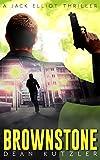 Brownstone: A Jack Elliot Thriller (The Jack Elliot Thriller Series Book 1)