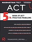 5 lb. Book of ACT Practice Problems (Manhattan...