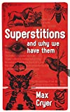 Superstitions: And why we have them