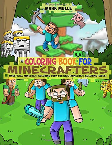 Coloring Book For Minecrafters Unofficial Minecraft Coloring Book For Kids Minecraft Coloring Pages Mulle Mark 9781701469969 Amazon Com Books