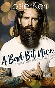 A Bad Bit Nice (Second Chance Neighbors Book 1) by [Kerr, Josie]