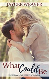 What Could Be (Everyday Love Book 1) by [Weaver, Jaycee]