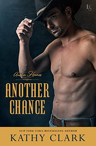 Another Chance: An Austin Heroes Novel by [Clark, Kathy]