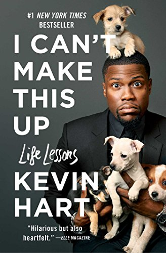 I Can't Make This Up: Life Lessons by [Hart, Kevin]