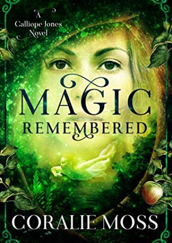Magic Remembered by Coralie Moss