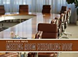 Useful Tool Prints Meeting Room Scheduling Book: Meeting Room Scheduler Business Meeting Log Book 100 Pages 8.25'x6' Matte Cover Book 06