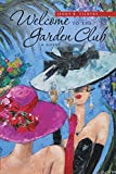 Welcome to the Garden Club: A Novel