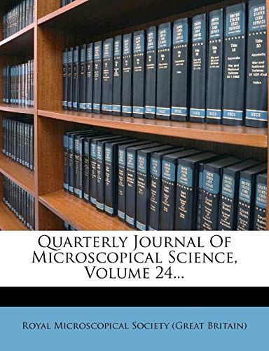 Quarterly Journal Of Microscopical Science, Volume 24...