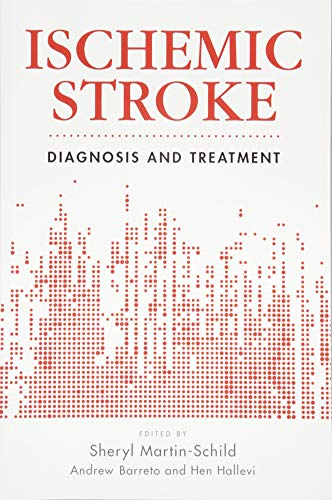Ischemic Stroke: Diagnosis and Treatment (Current Clinical Cardiology)