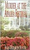 MURDER AT THE AZALEA FESTIVAL (Magnolia Mystery Wilmington Series Book 3)