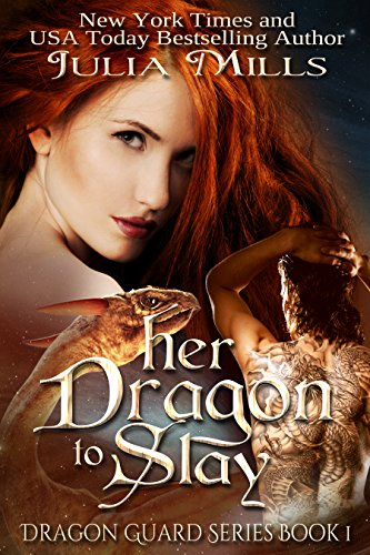 Her Dragon To Slay (Dragon Guard Series Book 1) by [Mills, Julia]