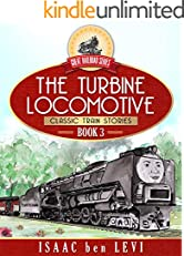 Great Railroad Series: The Turbine Locomotive: (Classic Train Stories)