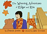 The Weaving Adventures of Edgar and Rita