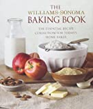 The Williams-Sonoma Baking Book: Essential Recipes for Today's Home Baker