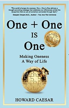 One + One is One: Making Oneness A Way of Life by [Caesar, Howard]