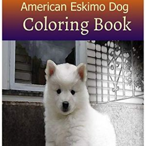 AMERICAN ESKIMO DOG Coloring Book For Adults and Grown ups: AMERICAN ESKIMO DOG sketch coloring book 80 Pictures , Creativity and Mindfulness 1