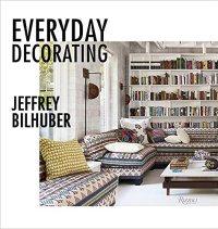 Everyday Decorating by Jeffrey Bilhuber