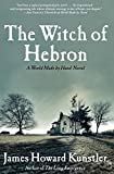 The Witch of Hebron (The World Made By Hand Novels)