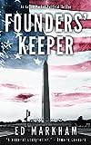 Founders' Keeper (A David and Martin Yerxa Thriller - Book 1)