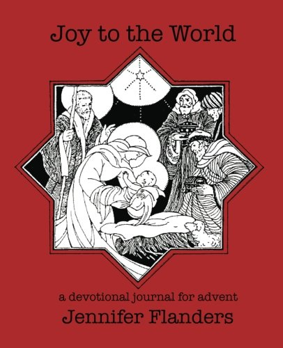 Joy to the World: A Devotional Journal for Advent