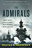 The Admirals: Nimitz, Halsey, Leahy, and King-The Five-Star Admirals Who Won the War at Sea