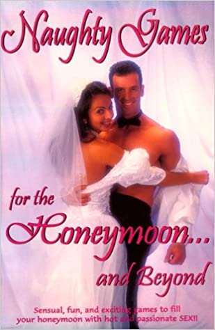Naughty Games For The Honeymoon And Beyond Alex Lluch 9781887169066 Amazon Com Books