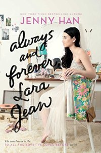 Always and Forever, Lara Jean (To All the Boys I've Loved Before Book 3) by [Han, Jenny]