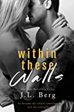 Within These Walls (The Walls Duet Book 1)
