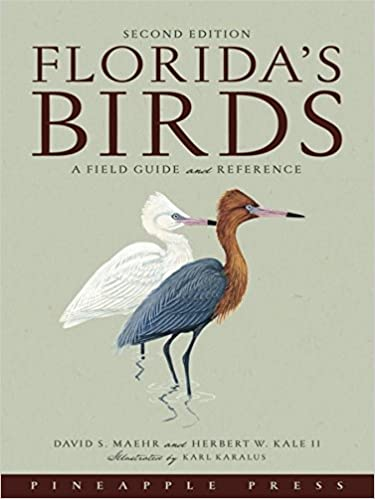 Second Edition Florida's Birds, A Field Guide and Reference by David Maehr & Herbert W Kale II (Click on photo to purchase on Amazon)
