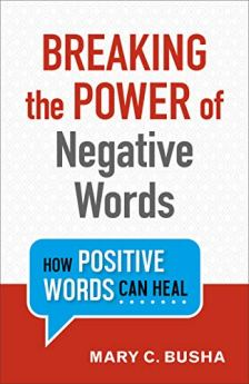Breaking the Power of Negative Words: How Positive Words Can Heal by [Busha, Mary C.]