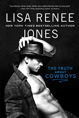 The Truth About Cowboys (Texas Heat Book 1) by [Jones, Lisa Renee]