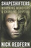 Shapeshifters: Morphing Monsters & Changing Cryptids