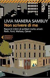 Non scrivere di me di Livia Manera Sambuy