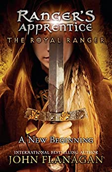 The-Royal-Ranger-A-New-Beginning-Rangers-Apprentice-Book-12