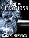 CITY of CHAMPIONS (A Morgan Cole Novel Book 1)