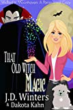 That Old Witch Magic (Wicked in Moonhaven~A Paranormal Cozy Book 2)